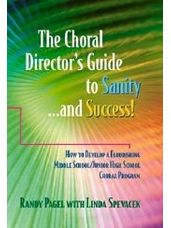 Choral Director's Guide to Sanity & Success!