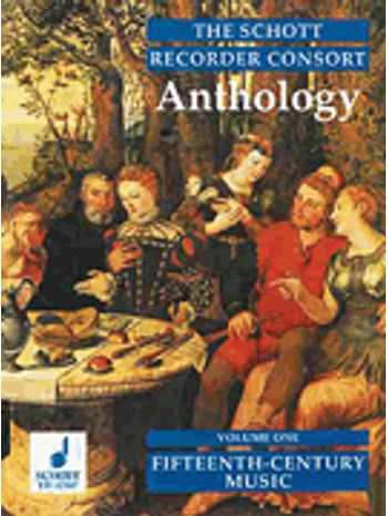 Recorder Anthology , The-Volumn 1: 15th Century Music for 2-4 Recorders