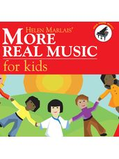 Helen Marlais' More Real Music for Kids
